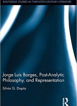 Download Jorge Luis Borges, Post-Analytic Philosophy, & Representation
