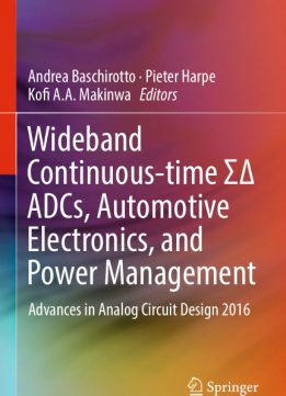 Download ebook Wideband Continuous-time ΣΔ ADCs, Automotive Electronics, & Power Management