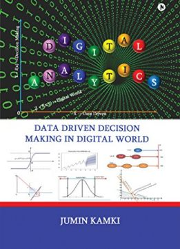 Download ebook Digital Analytics: Data Driven Decision Making in Digital World