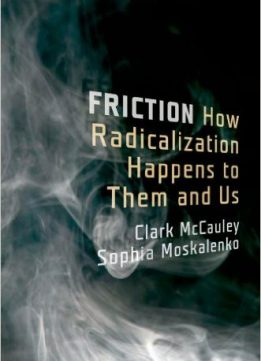 Download ebook Friction: How Radicalization Happens to Them & Us