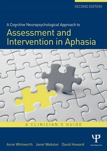 Download ebook A Cognitive Neuropsychological Approach to Assessment & Intervention in Aphasia: A clinician's guide