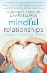 Mindful Relationships : Creating Genuine Connection with Ourselves and Others