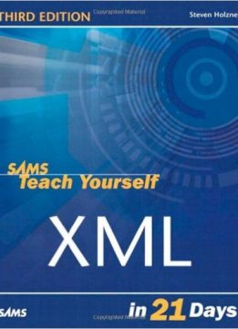 Download ebook Sams Teach Yourself XML in 21 Days (3rd Edition)