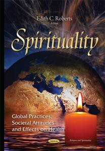 Download ebook Spirituality : Global Practices, Societal Attitudes, & Effects on Health