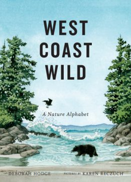 Download West Coast Wild: A Nature Alphabet