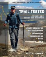 Trail Tested: A Thru-Hiker's Guide To Ultralight Hiking And Backpacking