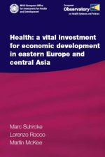 Health: A Vital Investment for Economic Development in Eastern Europe and Central Asia