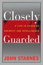 Closely Guarded: A Life in Canadian Security and Intelligence