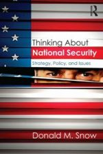 Thinking About National Security : Strategy, Policy, and Issues