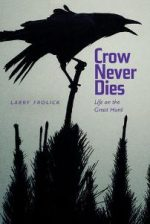 Crow Never Dies : Life on the Great Hunt