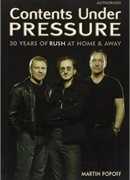 Download Contents Under Pressure: 30 Years of Rush at Home & Away