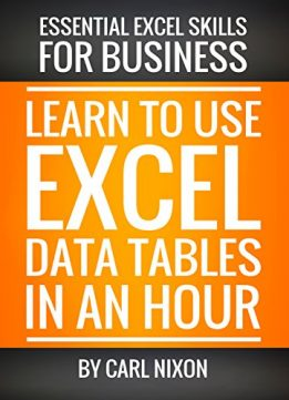 Download ebook Learn to Use Excel Data Tables in an Hour