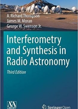 Download Interferometry & Synthesis in Radio Astronomy, 3rd edition