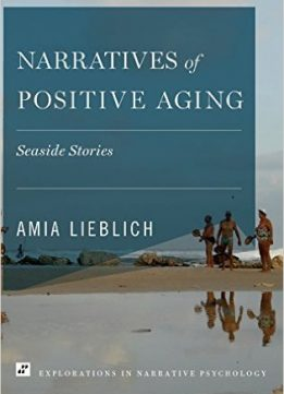 Download ebook Narratives of Positive Aging: Seaside Stories