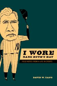 Download ebook I Wore Babe Ruth's Hat : Field Notes From a Life in Sports
