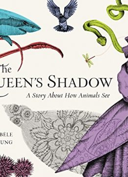 Download The Queen's Shadow: A Story About How Animals See