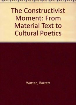 Download The Constructivist Moment: From Material Text to Cultural Poetics