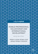 Mobile Professional Voluntarism and International Development: Killing Me Softly?
