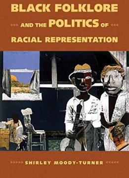 Download ebook Black Folklore & the Politics of Racial Representation