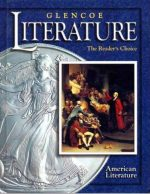 Glencoe Literature Course 6, Grade 11 American Literature : The Reader's Choice