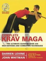 Complete Krav Maga. The Ultimate Guide to Over 230 Self-Defense and Combative Techniques