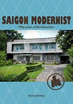 Saigon Modernist: Fifty years of Architecture