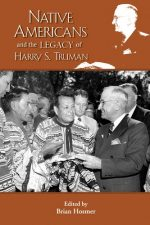 The Native American Legacy of Harry S. Truman