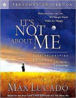 It's Not about Me: Rescue from the Life We Thought Would Make Us Happy