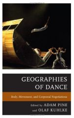 Geographies of Dance: Body, Movement, and Corporeal Negotiations