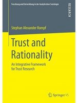 Trust and Rationality: An Integrative Framework for Trust Research