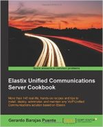 Elastix Unified Communications Server Cookbook