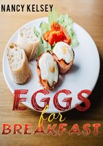 Eggs for Breakfast: Best 50 Most Healthy & Delicious Egg Breakfast Recipes