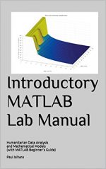 Introductory MATLAB Lab Manual: Humanitarian Data Analysis and Mathematical Models