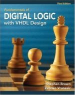 Fundamentals of Digital Logic with VHDL Design (3rd edition)