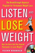 Listen and Lose Weight: The Breakthrough Hypnosis Program for Permanent Weight Loss