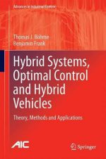 Hybrid Systems, Optimal Control and Hybrid Vehicles: Theory, Methods and Applications
