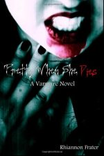 Pretty When She Dies: A Vampire Novel