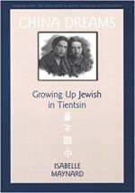 China Dreams: Growing Up Jewish in Tientsin (Singular Lives)