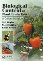 Biological Control in Plant Protection: A Colour Handbook, Second Edition