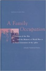 A Family Occupation: Children of the War and the Memory of World War II in Dutch Literature of the 1980s