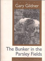 The Bunker in the Parsley Fields (Iowa Poetry Prize)