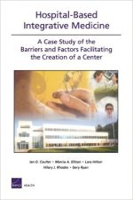 Hospital-Based Integrative Medicine: A Case Study of the Barriers and Factors Facilitating the Creation of a Center