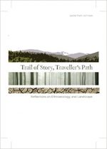 Trail of Story, Travellers' Path: Reflections on Ethnoecology and Landscape