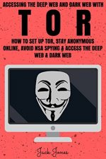 Tor: Accessing The Deep Web & Dark Web With Tor