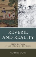 Reverie and Reality: Poetry on Travel by Late Imperial Chinese Women