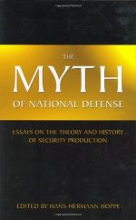 The Myth of National Defense: Essays on the Theory and History of Security Production