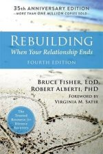 Rebuilding: When Your Relationship Ends, 4th Edition