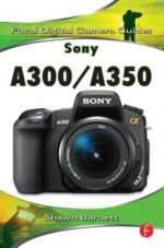 Sony A300/A350: Focal Digital Camera guides