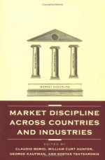 Market Discipline Across Countries and Industries (MIT Press)