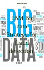 IBM Big data Strategy for fraud detection